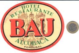 ETIQUETA DE HOTEL  - HOTEL RESTAURANTE BAU  -ALCOBAÇA  -PORTUGAL  (ROTURA PARTE SUPERIOR IZQUIERDA) - Adesivi Di Alberghi