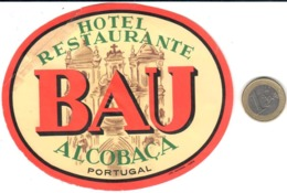 ETIQUETA DE HOTEL  - HOTEL RESTAURANTE BAU  -ALCOBAÇA  -PORTUGAL  (ROTURA PARTE SUPERIOR IZQUIERDA) - Hotel Labels