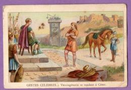 Chromo  Publicite Chicorée Belle Jardiniere C. Beriot Lille - Vercingetorix Se Rendant à Cesar - - Histoire