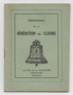 Cérémonial De La Bénédiction Des Cloches - Les Fils De G.Paccard.-  Bon état. - Religion