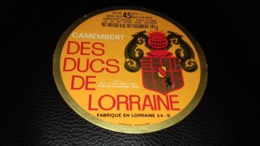"""Etiquette De Fromage """" Camembert Des Ducs De Lorraine  """" - Cheese"""