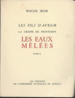Livres  De Roger Ikor  Les Eaux Mêlées Tome 1 Et 2  édition De L'imprimerie Nationale De Monaco  Année 1955 - La Pléiade