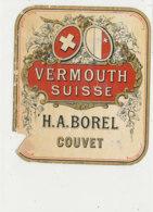 AN 629 / ETIQUETTE    VERMOUTH    SUISSE  H. A. BOREL  COUVET - Autres
