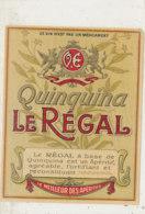 AN 623 / ETIQUETTE   QUINQUINA  LE REGAL - Autres
