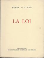 Livre  De Roger Vailland   La Loi   édition De L'imprimerie Nationale De Monaco  Année 1957 - La Pléiade