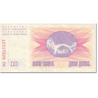 Billet, Bosnia - Herzegovina, 10 Dinara, 1992, 1992-07-01, KM:10a, TB - Bosnia Erzegovina