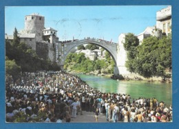 MOSTAR STARI MOST - Bosnia Erzegovina