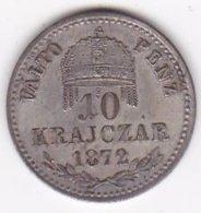 Hongrie . 10 Krajczar 1872 Franz Joseph I, En Argent. Superbe. KM# 451.1 - Hongrie