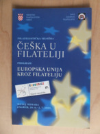 Croatia Zagreb 2009 Philatelic Exhibition Czech Republic In Philately European Union Through Philately Brochure - Altri