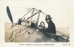 """Aviateur R. THOMAS - Signature Autographe Sur CP Photo """" RAOUL THOMAS Sur Monoplan DEPERDUSSIN """" - Aviateurs"""