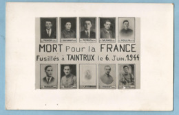 TH0165 Carte Photo  TAINTRUX (VOSGES) MORT Pour La FRANCE -  Fusillés à TAINTRUX Le 6 Juin 1944  +++ - Andere Gemeenten