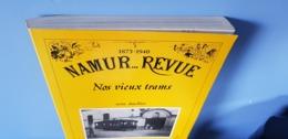 Namur Revue - Nos Vieux Trains - René Dejollier 245 Pages ! - Libros, Revistas, Cómics