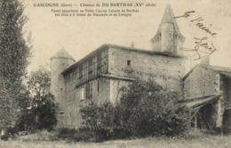 GASCOGNE ( Gers) Chateau De DU BARTHAS ( XVe Siècle) Ayant Appartenu Au Poète Gascon Saluste De Barthas RV - Francia