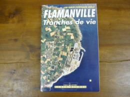 Flamanville Tranches De Vie (EDF CENTRALE NUCLEAIRE) - Boeken, Tijdschriften, Stripverhalen