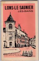 Livret Touristique - Guide Officiel De Lons-le-Saunier-les-Bains (39) - Avec Publicités Commerces Locaux - Années 30-40 - Folletos Turísticos