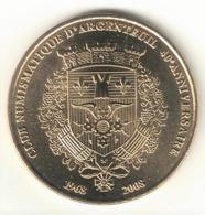 Monnaie De Paris 95.Argenteuil - 40 Ans Club Numismatique D'Argenteuil 2008 - Monnaie De Paris