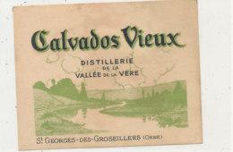 536 / ETIQUETTE -   CALVADOS  VIEUX  DISTILLERIE DE LA VALLEE DE LA VERE ST GEORGES-DES-GROSEILLERS  (ORNE) - Labels