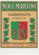 AN 682 / ETIQUETTE     VERMOUTH   APERITIF  NOEL MARTIN   PARIS - Etiquettes