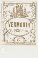 AN 684 / ETIQUETTE     VERMOUTH    SUPERIEUR  E J .N° 887 - Etiquettes