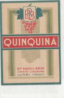 AN 686 / ETIQUETTE     QUINQUINA  ETS RAOUL BRUN  LUNEL  (HERAULT) - Labels