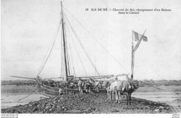 ILE DE RE CHARROI DU SEL CHARGEMENT D'UN BATEAU DANS LE CHENAL 1918 TBE - Ile De Ré