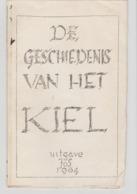 De Geschiedenis Van Het Kiel (met Landkaarten) Uitgave Van 1964 - Documents Historiques