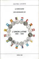 Le Bréviaire Des Monnaies De L'Union Latine (1865-1926) - Jean Marc Leconte - Numismatique - Books & Software