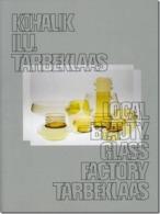 LOCAL BEAUTY GLASS FACTORY TARBEKLAAS (Estonian Glass Art) - Beaux-Arts