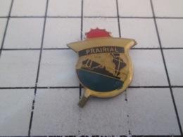 819 Pin's Pins : BEAU ET RARE : Thème BATEAUX / MARINE NATIONALE LE PRAIRIAL - Boten