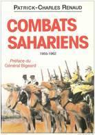 COMBATS SAHARIENS 1955 1962 AFN DESERT MEHARISTE SAHARA COLONIE TOUAREG RECITS GSST CSPA CSP CSPL - Livres