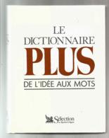Le Dictionnaire PLUS , De L'Idée Aux Mots Et Leurs Synonimes - Dictionaries
