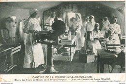 CANTINE DE LA COURNEUVE AUBERVILLIERS Ouvre Des Trains De Blessés De La Presse Française Union Des Femmes De France 1914 - La Courneuve