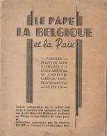Le Pape La Belgique Et La Paix, 23 Pages. 1941. - Documents Historiques