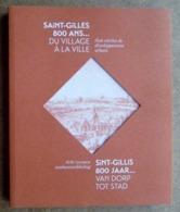 Saint-Gilles 800 Ans ...du Village à La Ville - Huit Siècles De Développement Urbain - 2016 - Bcp De Cpa Anciennes - Belgium