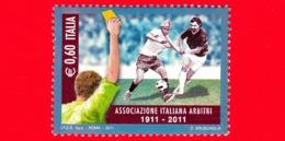 ITALIA - Usato - 2011 - Centenario Dell'associazione Italiana Arbitri - Arbitro E Giocatori Di Calcio - 0,60 - 6. 1946-.. Repubblica