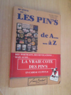 """LIVRE """"LES PIN'S DE A A Z"""" Par RACHEL COHEN, De 1991 , Bon état Général , 170 Pages - Pin's"""