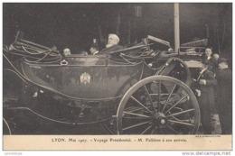 69 - LYON / VOYAGE PRESIDENTIEL En MAI 1907 - M. FALLIERES A SON ARRIVEE - Lyon