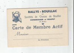 CHASSE CARTE ANCIENNE DE MEMBRE ACTIF RALLYE BOUILLAC. STES DE CHASSE DE BOUILLAC CAMBEROUGER ET BEAUPUY (T ET G) - Zonder Classificatie