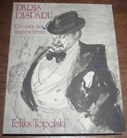 Livre Ouvrage D'Art-PARIS DISPARU Croquis Des Années Trente FELIX TOPOLSKI   (WEBER Editeur Année 1974) 96 Dessins - Art