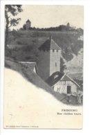 23626 - Fribourg Nos Vieilles Tours Circulée 1900 - FR Fribourg