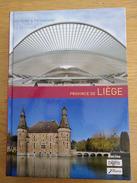 Province De Liège. Histoire & Patrimoine. Malmédy, Visé, Oupeye, Ans, Dison, Trooz, Seraing, Spa, Sprimont, Olne, Engis. - Belgien