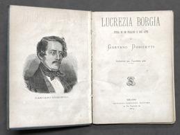Spartito - Lucreza Borgia - Opera Di G. Donizetti - Piano - Ed. 1874 Sonzogno - Zonder Classificatie