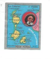 Chromo SAINT PIERRE ET MIQUELON Felix Potin Ma Collection 1930s TB 52 X 40 Mm Colonies Françaises RARE 2 Scans - Félix Potin