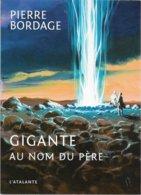 Atalante - BORDAGE, Pierre - Gigante, Au Nom Du Père (TBE) - L'Atalante
