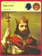 Pépin Le Bref. Le Maire Du Palais Prend Le Pouvoir En 751. Premier Roi De La Dynastie Carolingienne. Père De Charlemagne - Histoire