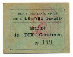 1914-1918 // P.O.W. // Bon De Prisonnier De Guerre // ILE-D'YEU (Vendée) // Bon De Dix Centimes - Bons & Nécessité