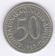 YUGOSLAVIA 1985: 50 Dinara, KM 113 - Yugoslavia