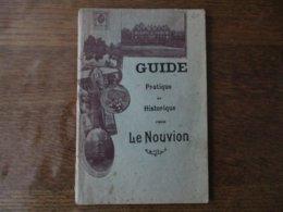 GUIDE PRATIQUE ET HISTORIQUE POUR LE NOUVION 1929 H.HOMBERT IMPRIMEUR-EDITEUR LE NOUVION EN THIERACHE 1929 - Dépliants Touristiques