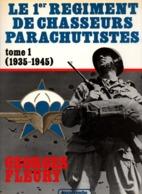 LE 1er REGIMENT DE CHASSEURS PARACHUTISTES RCP PARA TAP  TOME 1 1935 1945 - 1939-45