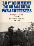 LE 1er REGIMENT DE CHASSEURS PARACHUTISTES RCP PARA TAP  TOME 2 LES BATAILLONS D INDOCHINE 1946 1954 - 1939-45